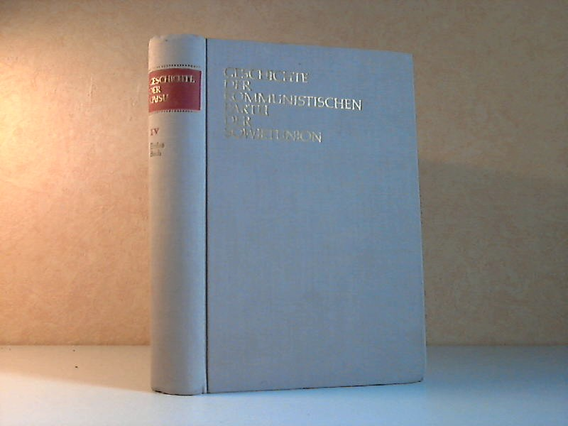 Geschichte der Kommunistischen Partei der Sowjwtunion - Band 4: Die Kommunistische Partei im Kampf für den Aufbau des Sozialismus in der UdSSR 1921-1937