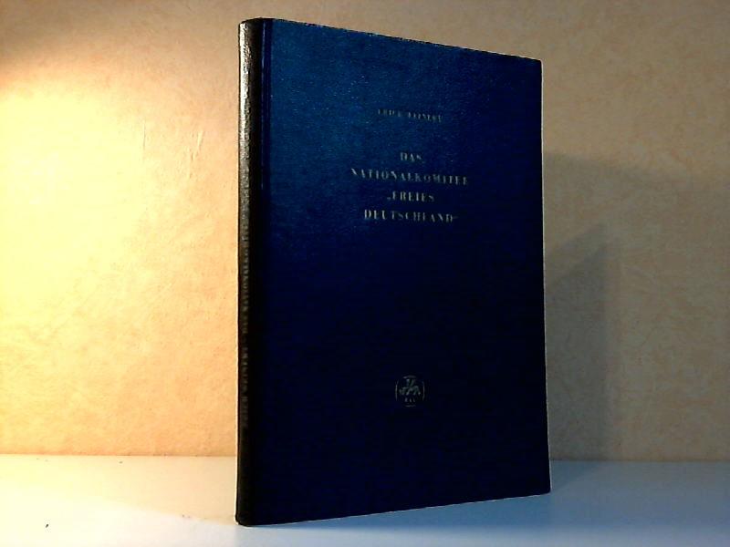 """Das Nationalkomitee """"Freies Deutschland"""" 1943-1945 - Bericht über seine Tätigkeit und seine Auswirkung"""