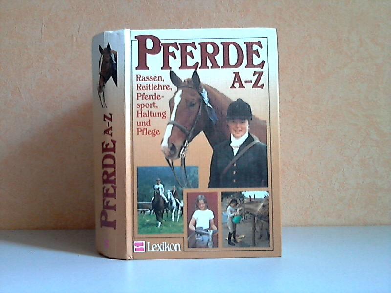 Pferde A-Z - Rassen, Reitlehre, Pferdesport, Haltung und Pflege