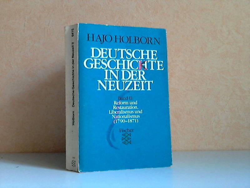 Deutsche Geschichte in der Neuzeit Band 2: Reform und Restauration, Liberalismus und Nationalismus 1790 bis 1871