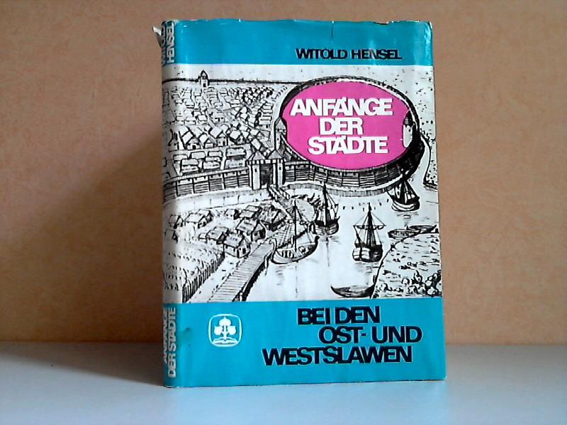 Anfänge der Städte den Ost- und Westslawen Deutsche Ausgabe besorgt von Paul Nowotny
