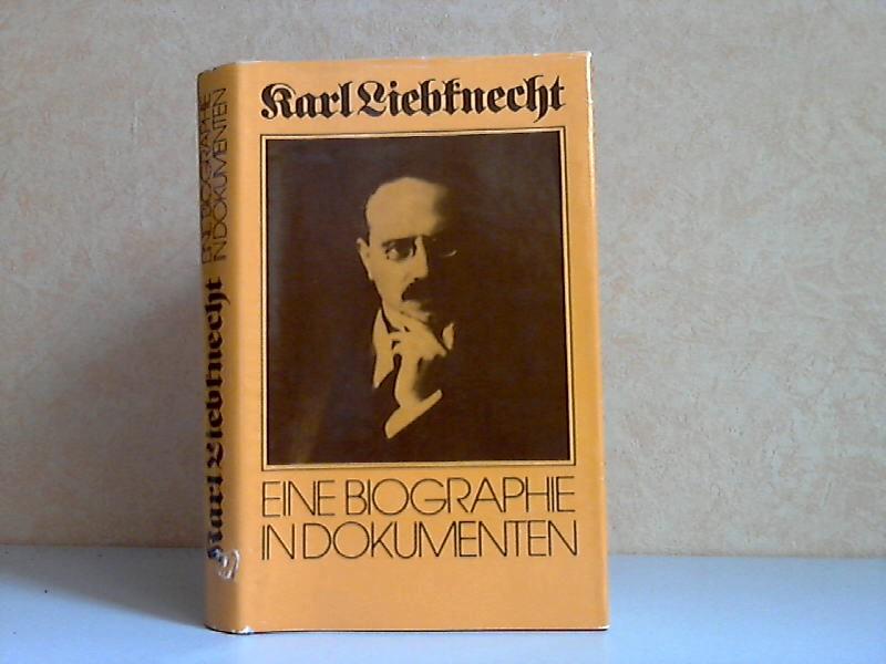 Karl Liebknecht - Eine Biographie in Dokumenten