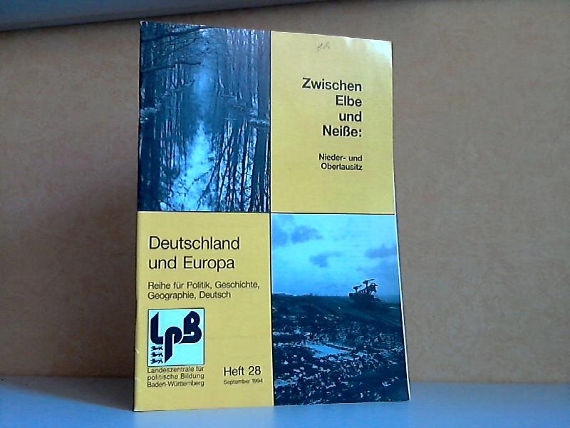 Zwischen Elbe und Neiße: Nieder- und Oberlausitz - Deutschland und Europa, Heft 28, September 1994