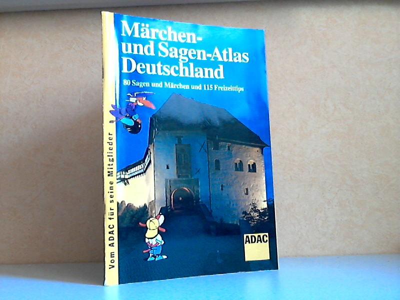 Märchen- und Sagen-Atlas Deutschland - 80 Sagen und Märchen und 115 Freizeittips