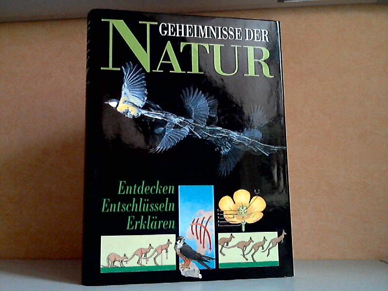Geheimnisse der Natur - Entdecken, Entschlüsseln, Erklären