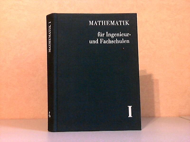 Mathematik für Ingenieur- und Fachschulen - Band 1 Mit 249 Bildern und 692 Aufgaben mit Lösungen