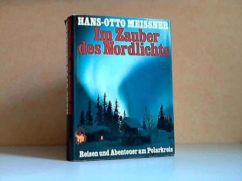 Im Zauber des Nordlichts Reisen und Abenteuer am Polarkreis