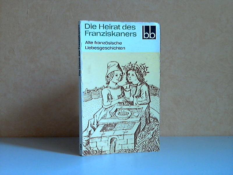 Die Heirat des Franziskaners - Alte französische Liebesgeschichten