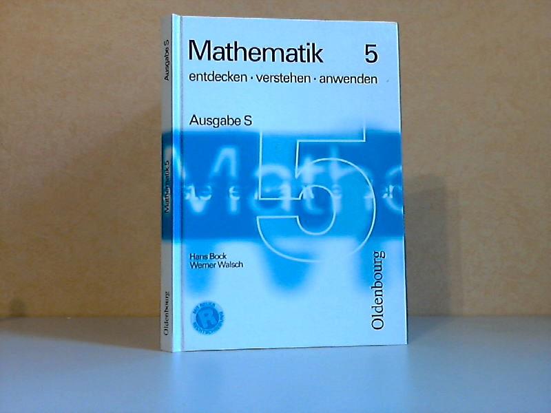 Mathematik 5 - entdecken, verstehen, anwenden - Ausgabe S