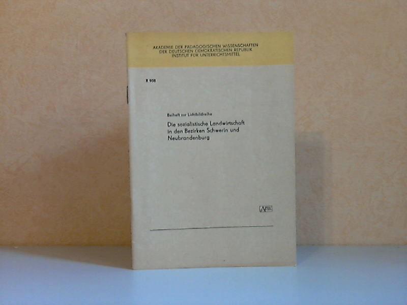 Beiheft zur Lichtbildreihe: Die sozialistische Landwirtschaft in den Bezirken Schwerin und Neubrandenburg (Orwo-color) (R908)