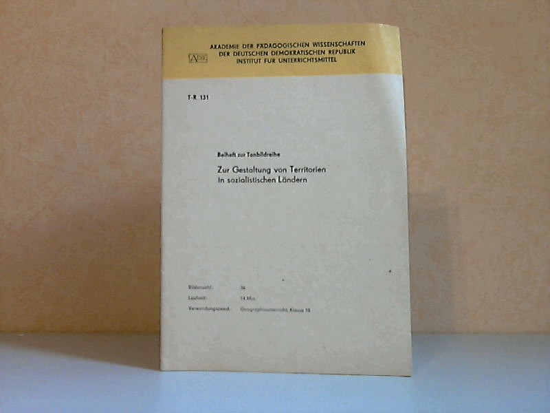 Beiheft zur Tonbildreihe: Zur Gestaltung von Territorien in sozialistischen Ländern (T-R131)