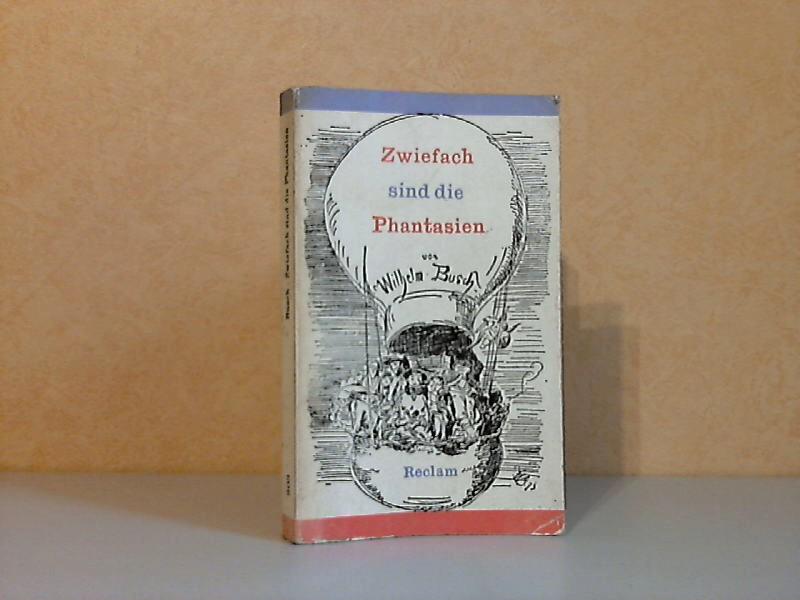 Zwiefach sind die Phantasien - Erzählungen, Gedichte, Autohiografie Reclams Universal-Bibliothek Band 203