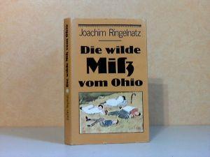 Die wilde Miß vom Ohio und andere ungewöhnliche Geschichten mit 42 Handzeichnungen von ihm selbst