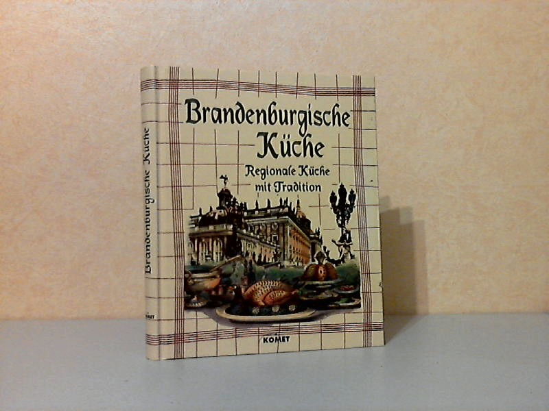 Brandenburgische Küche - Regionale Küche mit Tradition