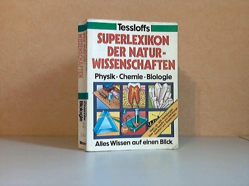 Tessloffs Superlexikon der Naturwissenschaften - Physik, Chemie, Biologie - Alles Wissen auf einen Blick