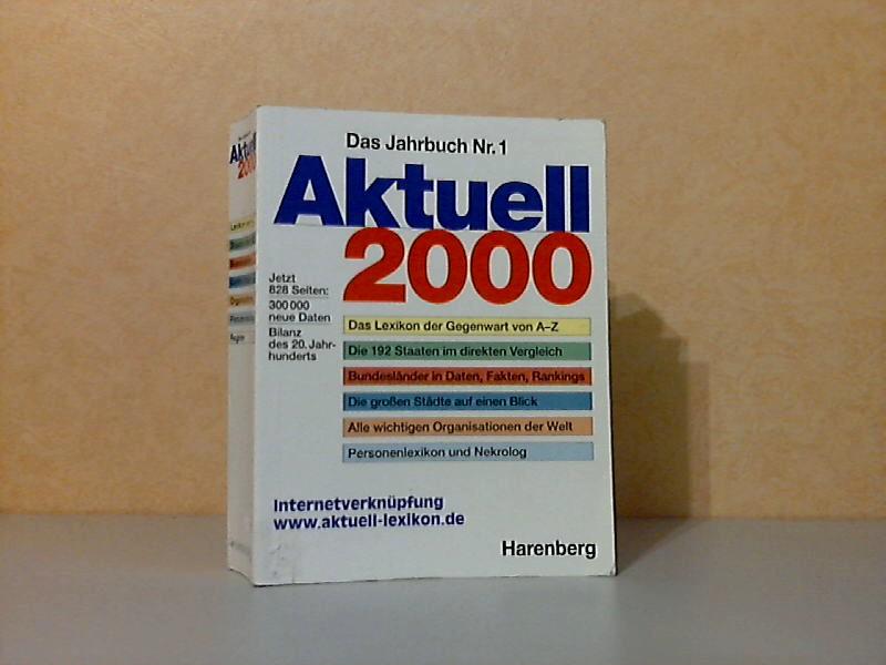 Das Jahrbuch Nr. 1 : Aktuell 2000 - 300000 aktuelle Daten zu den Themen unserer Zeit