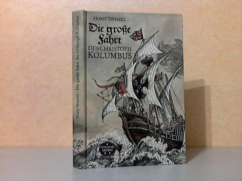 Die große Fahrt des Christoph Kolumbus Illustrationen von Hille Blumfeldt und Horst Bartsch