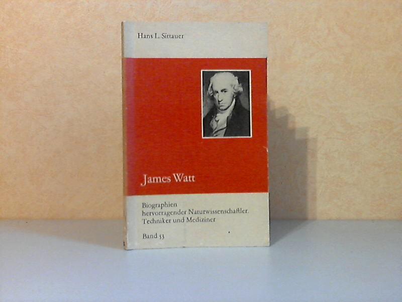 James Watt Biographien hervorragender Naturwissenschaftler. Techniker und Mediziner Band 53