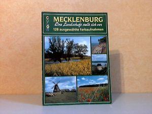 Mecklenburg, Eine Landschaft stellt sich vor - 128 ausgewählte Farbaufnahmen