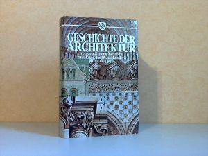 Geschichte der Architektur von den ältesten Zeiten bis zum Ende des 19. Jahrhunderts Mit 583 Holzschnitt-Illustrationen