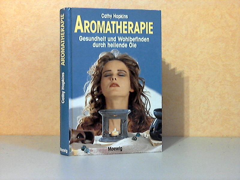 Aromatherapie - Gesundheit und Wohlbefinden durch heilende Öle