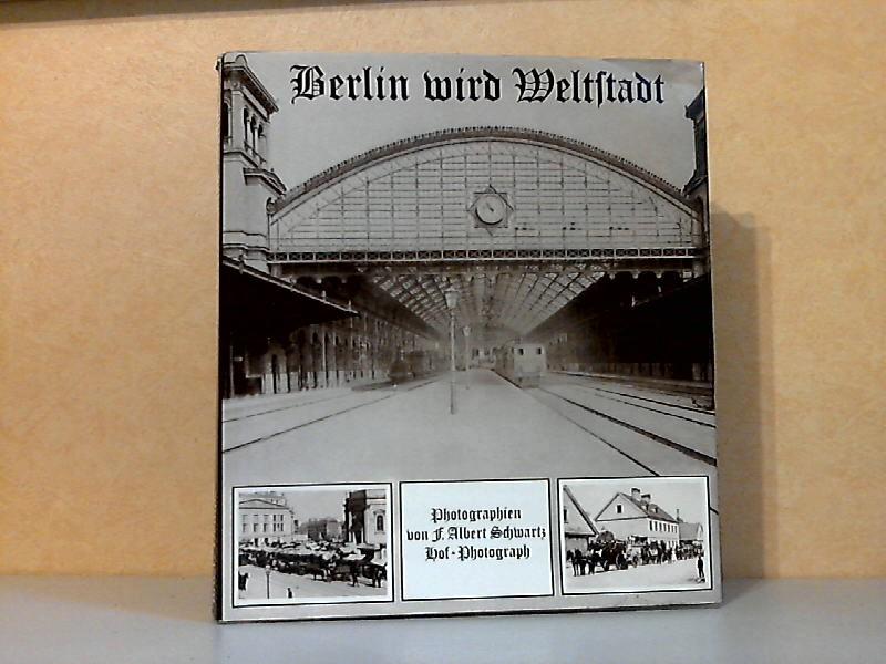 Berlin wird Weltstadt Fotografien von F. Albert Schwartz, Hof-Fotograf