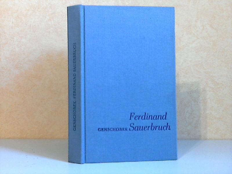 Ferdinand Sauerbruch - Ein Leben für die Chirurgie Mit 88 Abbildungen