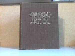 Wilhelm Busch-Album, Humoristischer Hausschatz, Sammlung der beliebtesten Schriften mit 1500 Bildern von Wilhelm Busch und dem Porträt des Verfassers