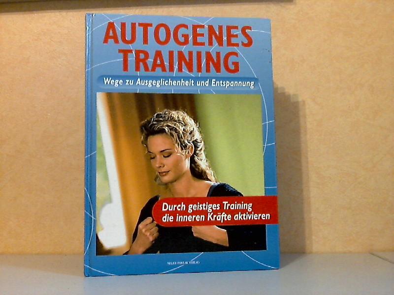 Autogenes Training - Wege zu Ausgeglichenheit und Entspannung