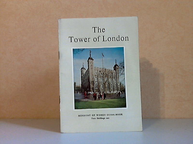 The Tower of London - Ministry of Works Guide-book