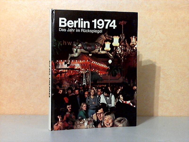 Berlin 1974 - Das Jahr im Rückspiegel