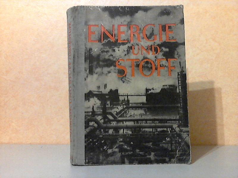 Energie und Stoff, Oberstufe - Lehrbuch für den naturwissenschaftlichen Unterricht in den Fachschulen der Wehrmacht