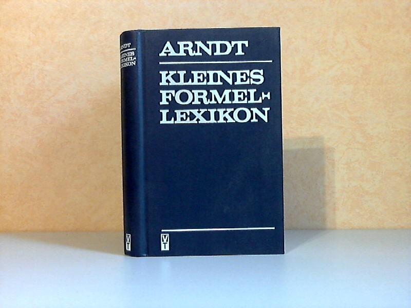 Kleines Formellexikon Mit etwa 4000 Stichwörtern, 530 Bildern, 200 Tafeln und Übersichten, davon 85 ganzseitig
