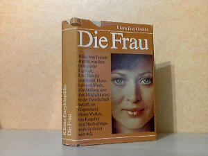 Kleine Enzyklopädie - Die Frau Mit 400 Strichzeichnungen und 170 Fotos aus 48 Schwarzweiß- und 16 Farbtafeln.