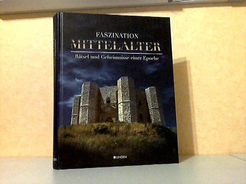 Faszination Mittelalter - Rätsel und Geheimnisse einer Epoche