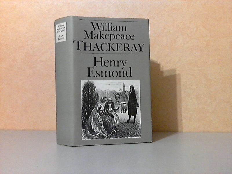 Die Geschichte des HENRY ESMOND,Esq., eines Obersten im Dienste Ihrer Majestät Königin Anne lit niustrationen von George Du Maurier und einem Frontispiz