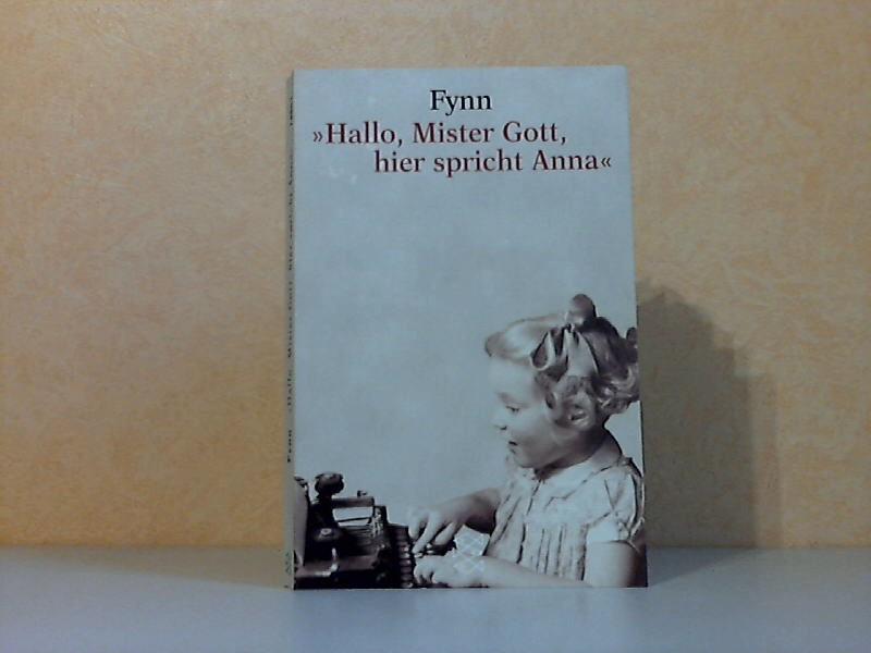 Hallo, Mister Gott, hier spricht Anna - Anna schreibt an Mister Gott