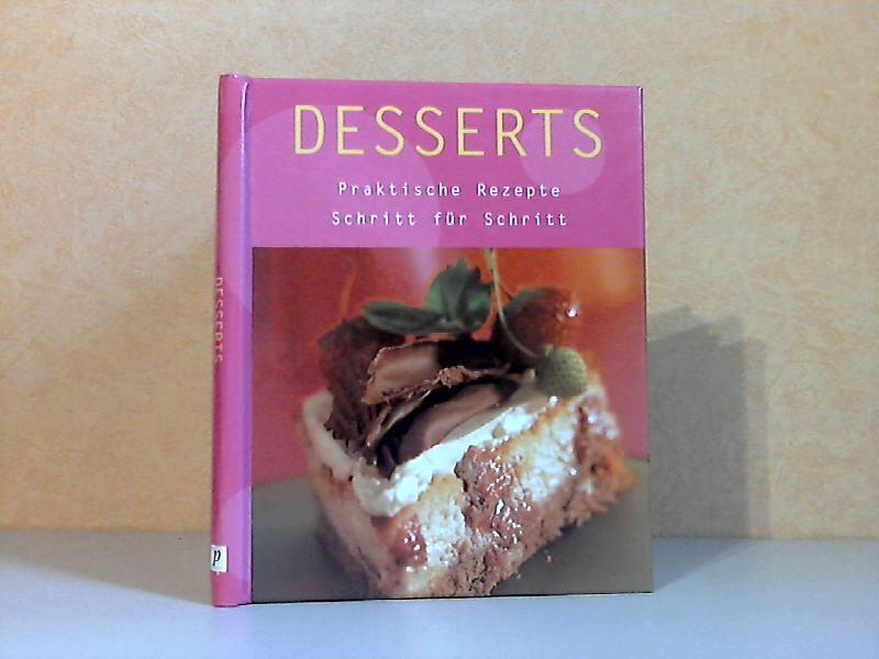 Desserts - Praktische Rezepte, Schritt für Schritt