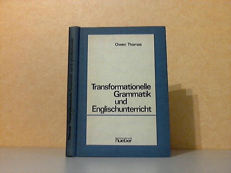 Transformationelle Grammatik und Englischunterricht - Eine Einführung für Schule und Universität