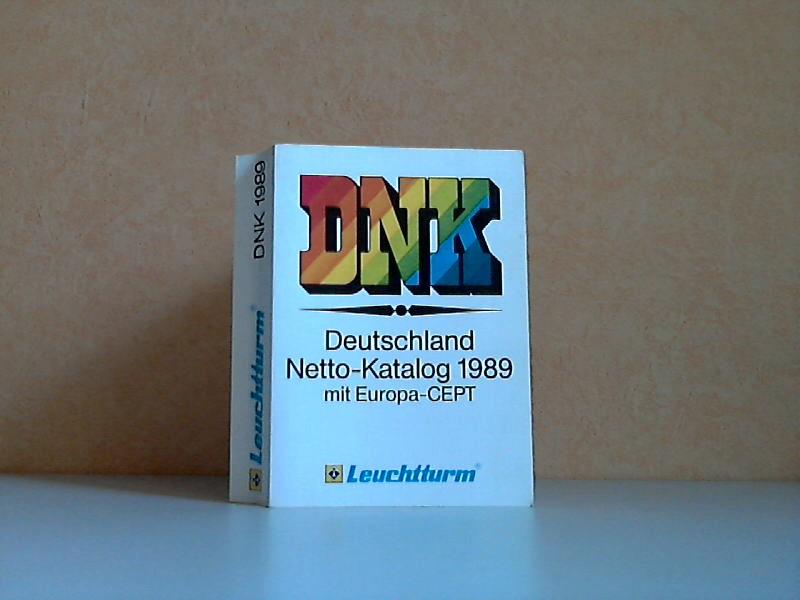 DNK - Deutschland Netto-Katalog 1989 mit Europa-CEPT Unverbindliche Bewertungsgrundlage in DM