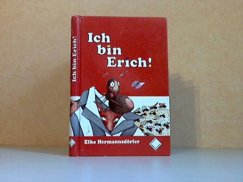 Ich bin Erich! Mit zahlreichen Illustrationen von Barbara Schumann