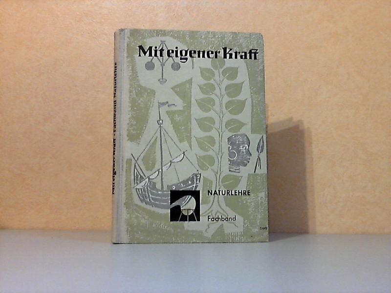 Mit eigener Kraft - Fachband Naturlehre 1 Zeiehnungeni Hans Henne