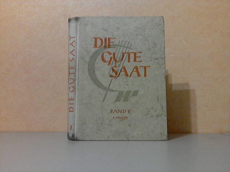 Die gute Saat - Band 2 - Ein Lesebuch für das 3.Schuljahr Illustrationen von Fritz Loehr
