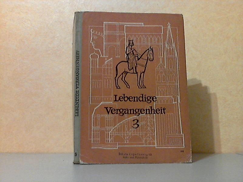 Lebendige Vergangenheit 3: Vom Fränkischen Reich bis zum Westtälischen Frieden - Geschichtsbuch für Real- und Mittelschulen Mit 109 Abbildungen und Skizzen