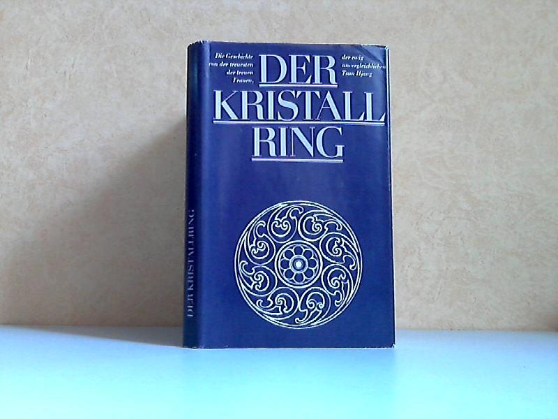 Der Kristallring - Die Geschichte von der treuesten der treuen Frauen, der ewig unvergleichlichen Tsun Hjang