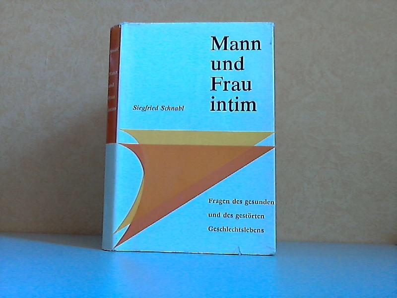 Mann und Frau intim - Fragen des gesunden und des gestörten Geschlechtslebens Mit 28 Abbildungen von Helmut Fiege