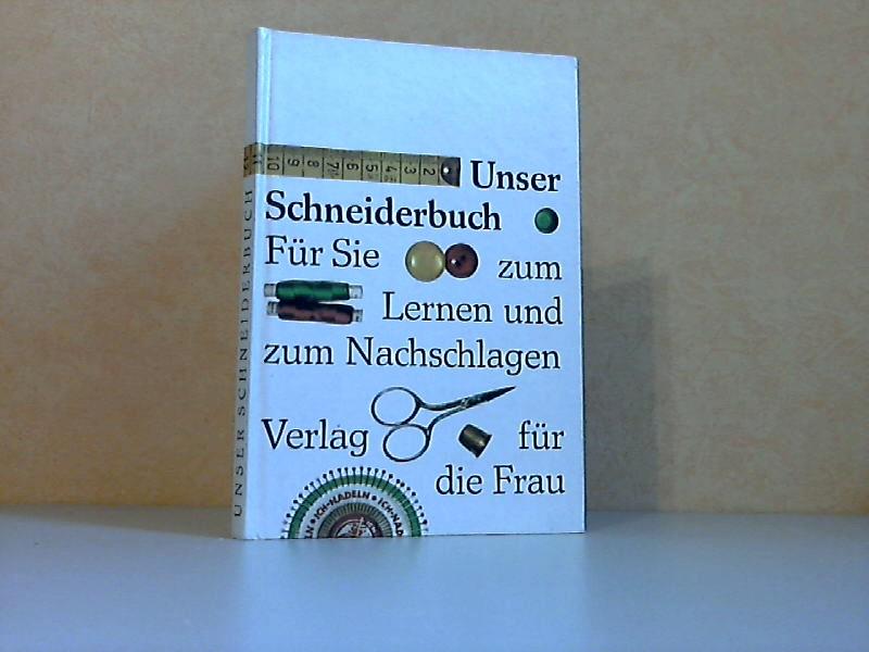 Unser Schneiderbuch - Für Sie zum Lernen und zum Nachschlagen