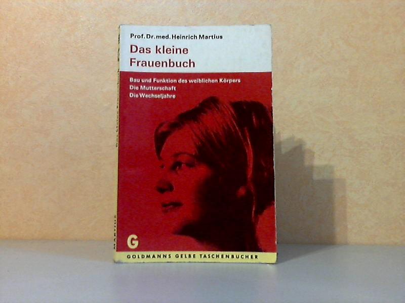 Das kleine Frauenbuch - über die gesunde Fortpflanzung und die Wechseljahre der Frau Mit 51 Reproduktionen nach Kopien der Originalzeichnungen von Käthe Droysen