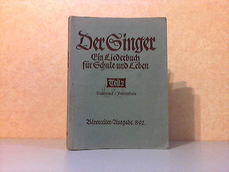Der Singer Teil 2: Tageslauf und Jahreskreis , Mittelstufe 5. bis 8. Schuljahr - Ein Liederbuch für Schule und Leben Bärenreiter-Ausgabe 892