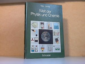 Welt der Physik und Chemie - Ein Lehr- und Arbeitsbuch mit mehr als 900 Abbildungen für die Hauptschule